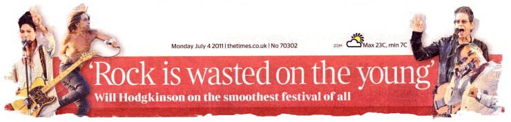 Hop Farm Festival, Kent 2011 - front page headline from The Times - smoothest festival of all!